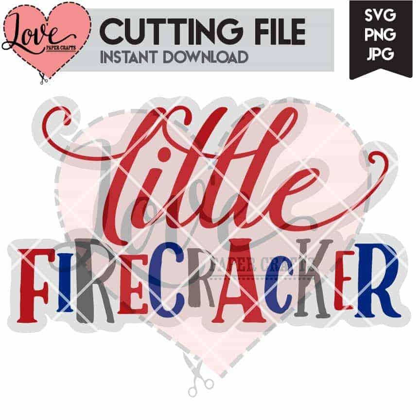 Little Firecracker 4th of July SVG Cut File | LovePaperCrafts.com