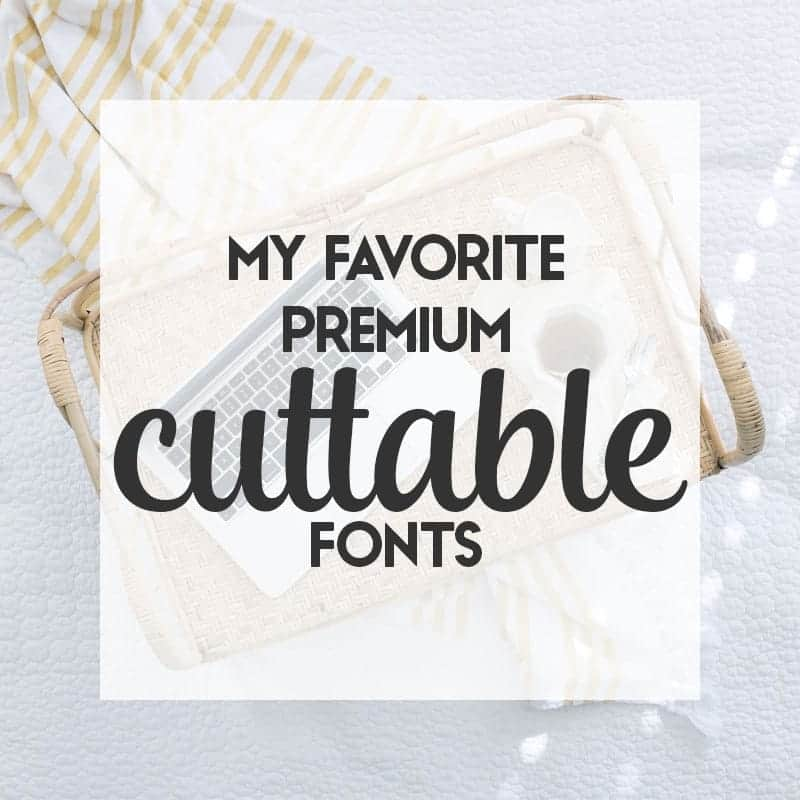 My Favorite Premium Cuttable Fonts | LovePaperCrafts.com