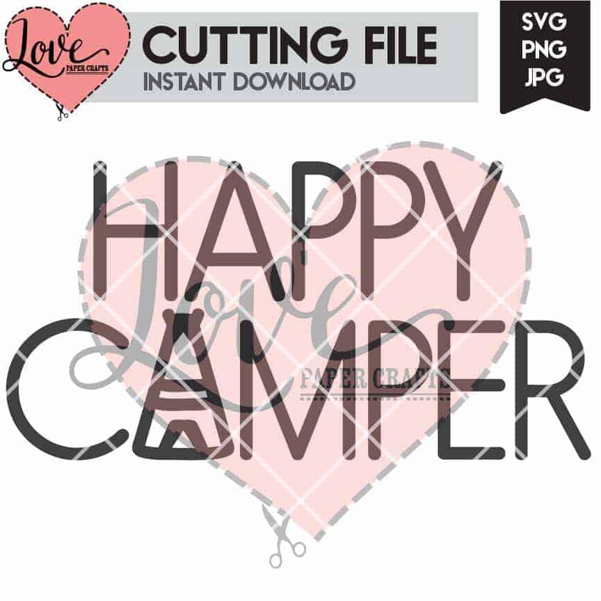 Happy Camper Camping SVG Cut File | LovePaperCrafts.com