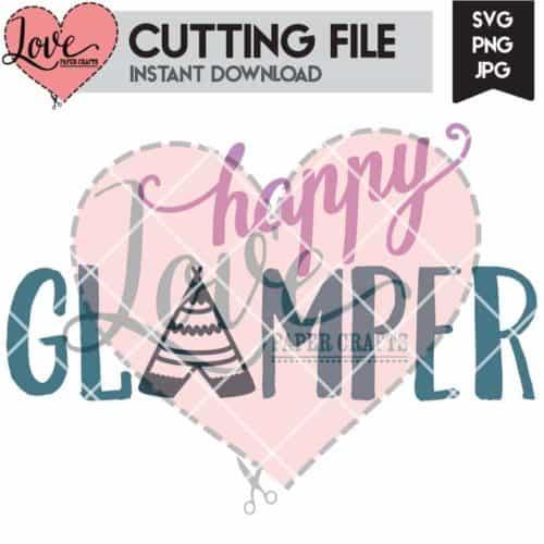 Happy Glamper Camping SVG Cut File | LovePaperCrafts.com