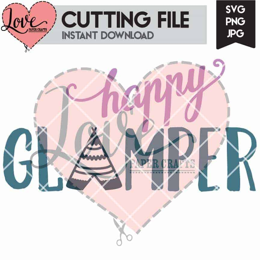 Happy Glamper Camping SVG Cut File | LovePaperCrafts.com