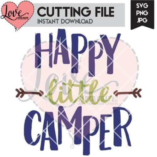Happy Little Camper Camping SVG Cut File | LovePaperCrafts.com