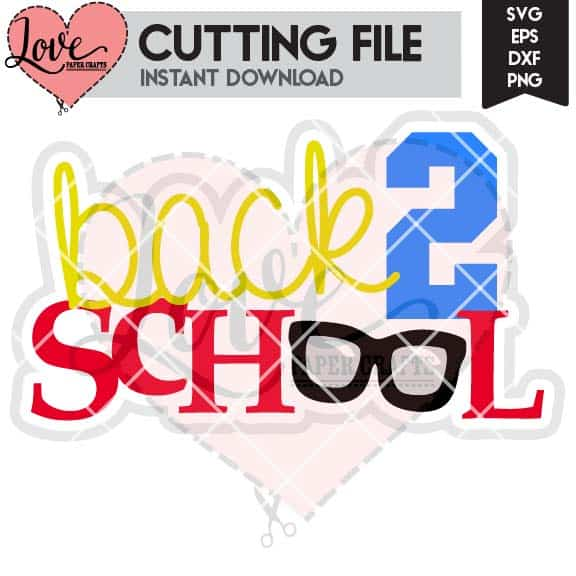 Back 2 School SVG DXF EPS PNG JPG Cut File and Clip Art for Silhouette and Cricut | LovePaperCrafts.com