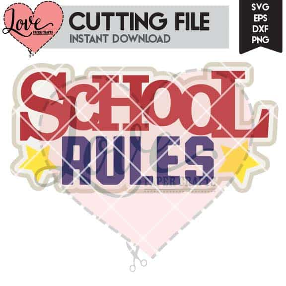 Back to School School Rules SVG DXF EPS PNG JPG Cut File Clip Art | LovePaperCrafts.com