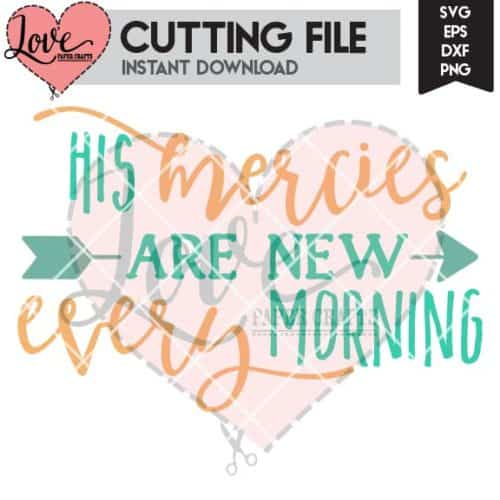 His Mercies are New Every Morning SVG Cut File | LovePaperCrafts.com