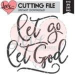 Let Go Let God SVG Cut File | LovePaperCrafts.com