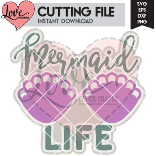 Mermaid Life SVG Cut File | LovePaperCrafts.com