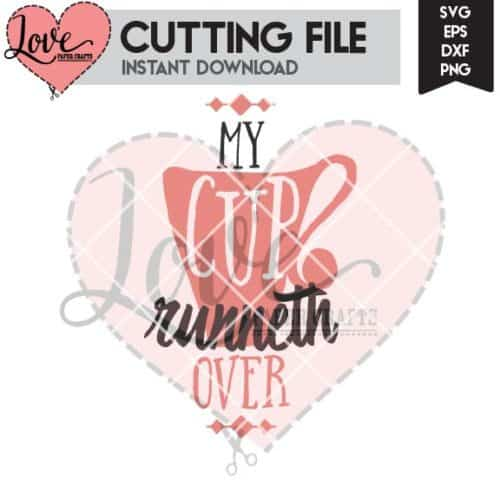 My Cup Runneth Over Christian SVG Cut File | LovePaperCrafts.com