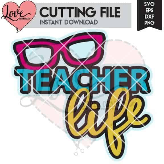 Teacher Life SVG DXF EPS PNG JPG Cut File and Clip Art for Silhouette and Cricut   LovePaperCrafts.com