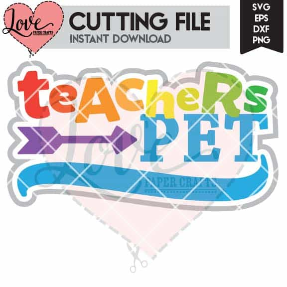 Teachers Pet SVG DXF EPS PNG JPG Cut File and Clip Art for Silhouette and Cricut | LovePaperCrafts.com