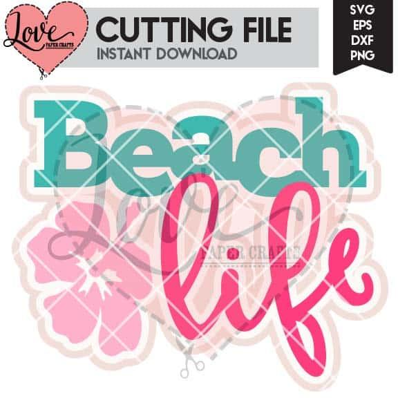 Beach Life SVG Cut File | LovePaperCrafts.com