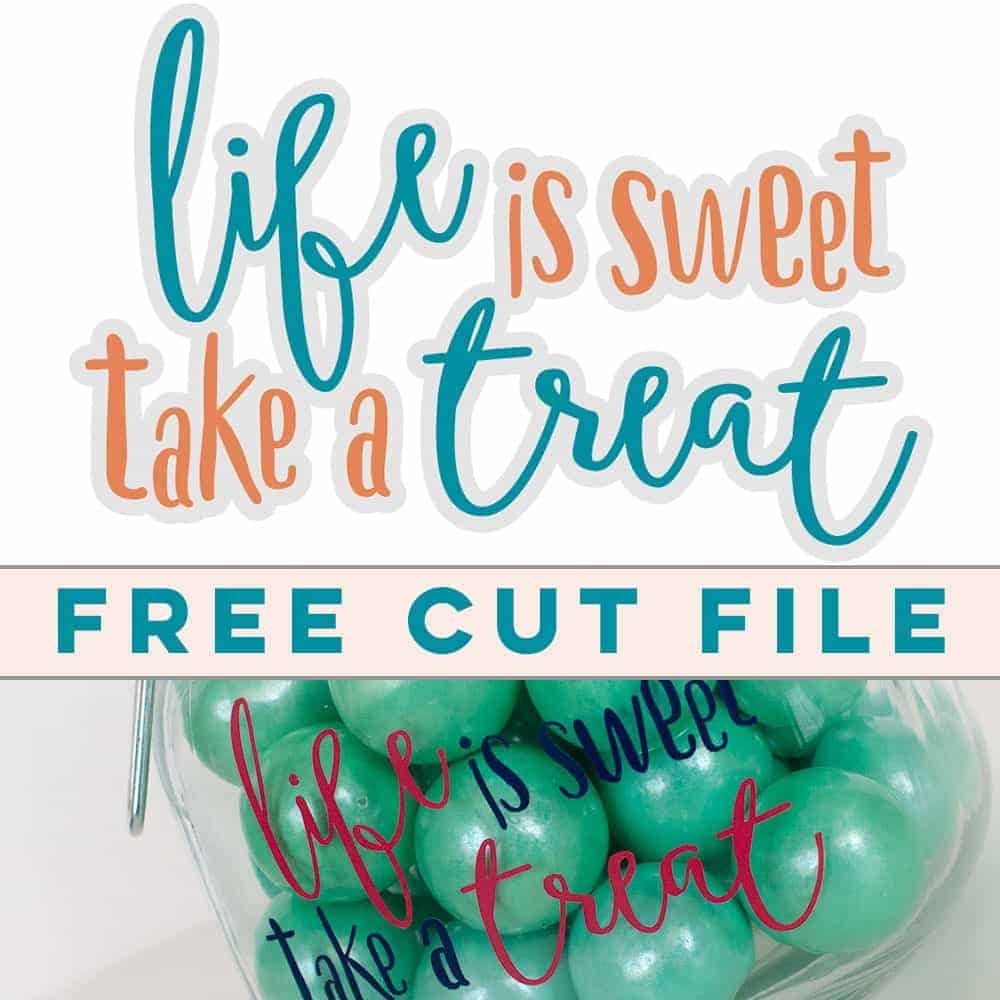 Life is Sweet Take a Treat Free Cut File