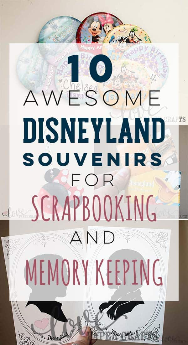 The best souvenirs at Disneyland for scrapbooking and memory keeping. I am going to have to pick a few of these up! | LovePaperCrafts.com
