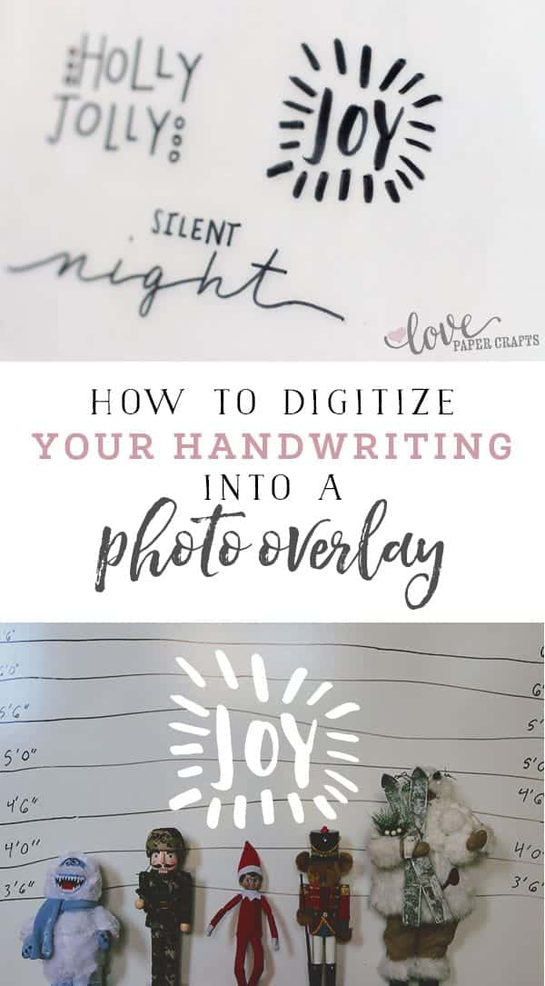 How to Digitize Your Handwriting Into a Photo overlay Tutorial and DIY | LovePaperCrafts.com
