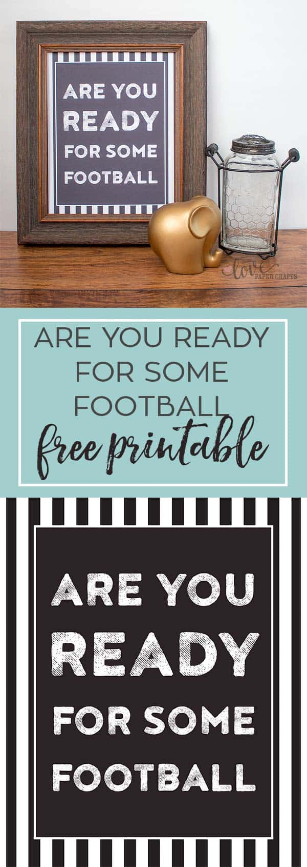 Are You Ready for Some Football Free Art Printable for Football and Superbowl | LovePaperCrafts.com