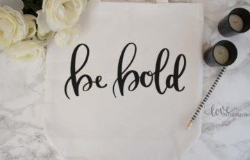 Hand Lettered Be Bold SVG Cut File   LovePaperCrafts.com