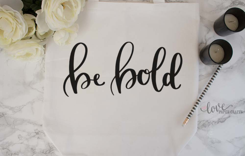 Hand Lettered Be Bold SVG Cut File | LovePaperCrafts.com